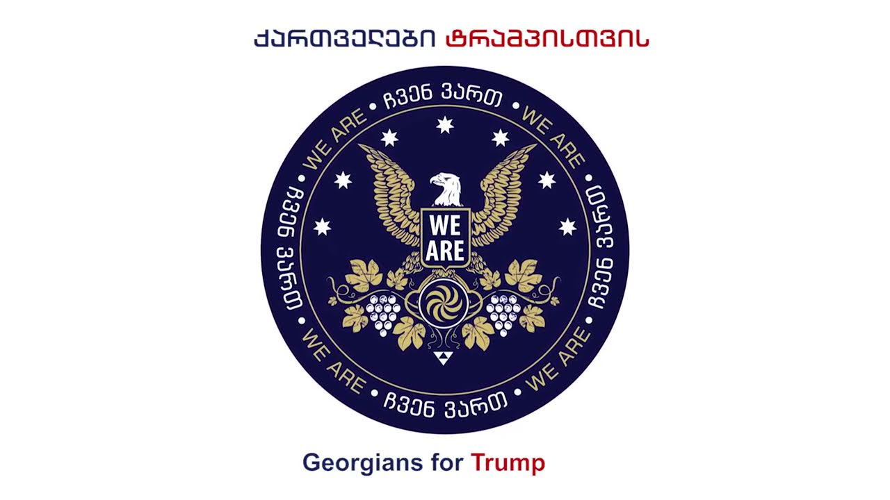 We Are. Georgians for Trump launched last September aimed, among other things, to 'motivate the Georgian diaspora in the United States to vote for President Trump'.
